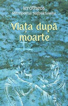 Viata dupa moarte/Ierotheos, Mitropolitul Nafpaktosului poza cate