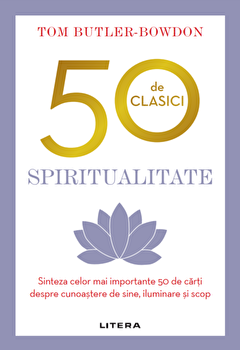 50 de clasici. Spiritualitate/Tom Butler-Bowdon imagine elefant 2021
