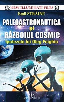Paleoastronautica si razboiul cosmic/Emil Strainu imagine elefant.ro