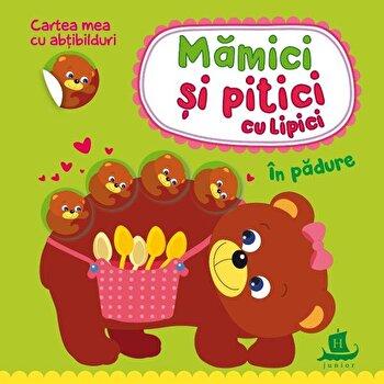 Mamici si pitici cu lipici-In padure/Ilona Bumblauskiene