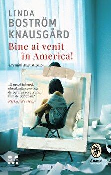 Bine ai venit in America!/Linda Bostrom Knausgard imagine