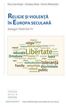 Religie si violenta in Europa seculara - Dialoguri Trinitas TV-Nicu Gavriluta imagine