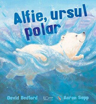 Alfie, ursul polar/David Bedford, Karen Sapp imagine