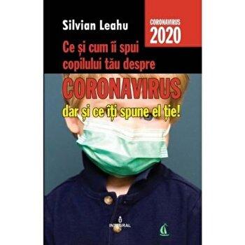 Ce ii spui copilului tau despre coronavirus/Silvian Leahu imagine elefant.ro 2021-2022