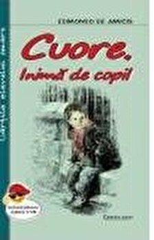 Cuore, inima de copil/Edmondo De Amicis