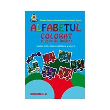 Alfabetul colorat e usor de invatat/Camelia Varzaru, Diana Andreescu, Daniela Marcu
