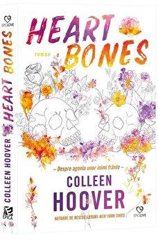 Heart Bones. Despre agonia unor inimi frante/Colleen Hoover poza cate