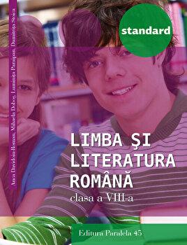Limba si Literatura Romana - Standard, Clasa a VIII-a (editia a 3-a), 2016-2017/Anca Roman, Mihaela Dobos, Luminita Paraipan, Dumitra Stoica