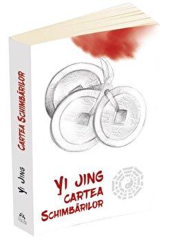 Yi Jing - Cartea schimbarilor/*** imagine elefant.ro 2021-2022