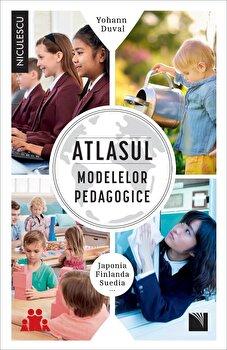 Atlasul modelelor pedagogice/Yohann Duval imagine elefant.ro 2021-2022