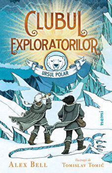 Clubul exploratorilor-Ursul Polar/Alex Bell
