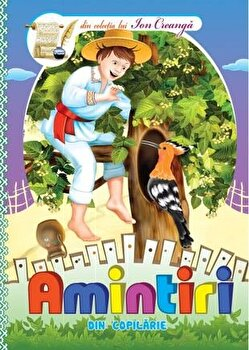 Amintiri din copilarie din colectia lui Ion Creanga/Ion Creanga