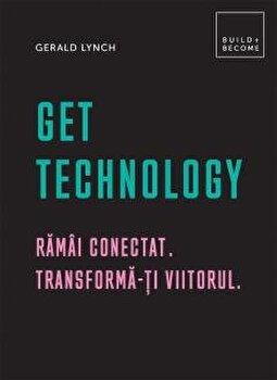 Get Technology: Ramai conectat. Transforma-ti viitorul/Gerald Lynch imagine elefant 2021