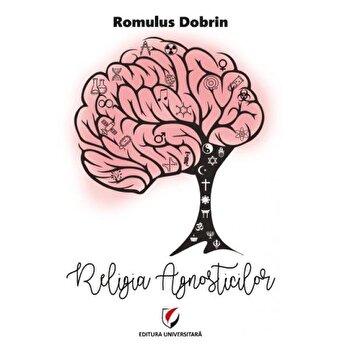 Religia Agnosticilor/Romulus Dobrin imagine elefant.ro 2021-2022
