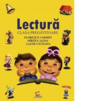 Lectura (clasa pregatitoare)/Alina Mirticu, Carmen Floricica, Catalina Lazar