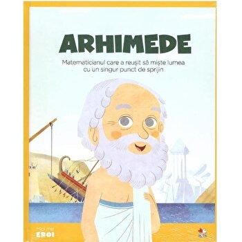 Micii Eroi. Archimede/***