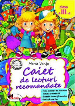Caiet de lecturi recomandate cls a III-a, ed. a 2-a/Maria Vantu