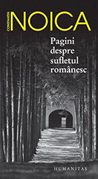 Pagini despre sufletul romanesc/Constantin Noica imagine