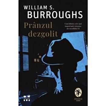 Pranzul dezgolit/William S. Burroughs imagine
