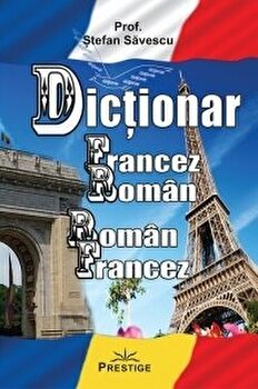 Dictionar francez-roman, roman-francez/Prof. Stefan Savescu imagine elefant.ro 2021-2022