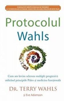 Protocolul Wahls: Cum am invins scleroza multipla progresiva utilizand principiile Paleo si medicina functionala/Terry Wahls, Eve Adamson imagine elefant.ro 2021-2022