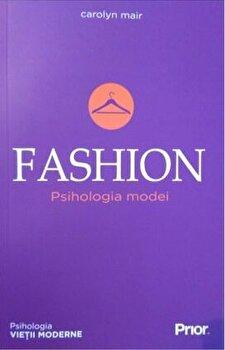 Fashion. Psihologia modei/Carolyn Mair imagine
