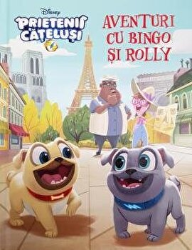 Disney. Puppy dog pals. Aventuri cu Bingo si Rolly/Disney