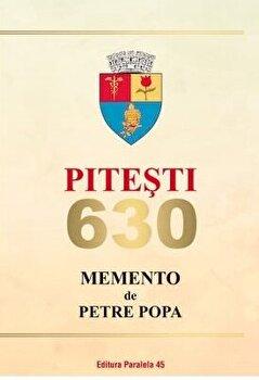 Pitesti 630. Memento/Petre Popa imagine