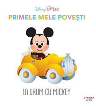 Disney bebe. Primele mele povesti. La drum cu Mickey/***