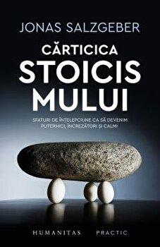 Carticica stoicismului. Sfaturi de intelepciune/Jonas Salzgeber poza cate
