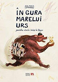In gura marelui urs. Povestea elevilor inchisi la Targsor/Ana Maria Lemnaru imagine elefant.ro 2021-2022