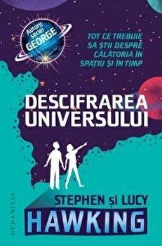 Descifrarea universului/Stephen Hawking,Lucky Hawking