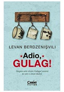 Adio, Gulag!/Levan Berdzenisvili