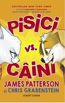 Pisici vs. caini/James Patterson, Chris Grabenstein
