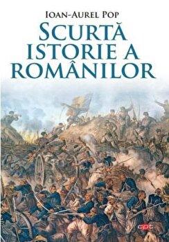 Imagine Scurta Istorie A Romanilor - Carte Pentru Toti - Vol - 150 - ioan-aurel