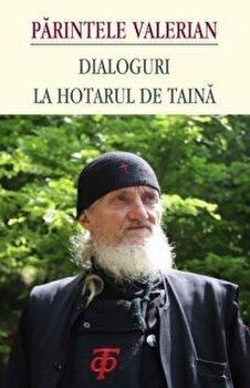 Dialoguri la hotarul de taina/Parintele Valerian (fostul actor Dragos Paslaru) imagine
