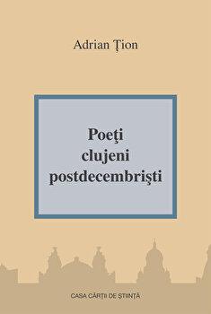 Poeti clujeni postdecembristi/Adrian Tion