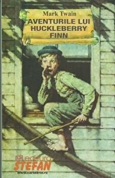 Aventurile lui Huckleberry Finn/Mark Twain imagine elefant.ro 2021-2022
