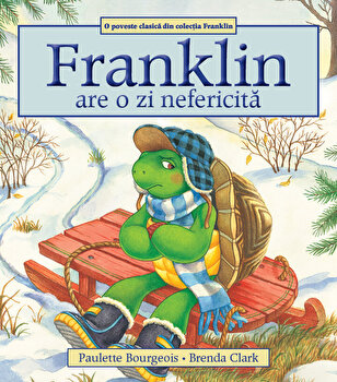 Franklin are o zi nefericita/Paulette Bourgeois