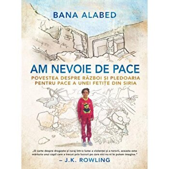Am nevoie de pace./Bana Alabed imagine