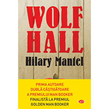 Wolf Hall/Hilary Mantel imagine elefant.ro 2021-2022