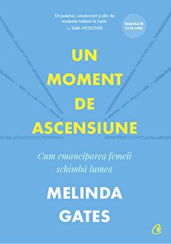 Un moment de ascensiune/Melinda Gates imagine elefant.ro 2021-2022