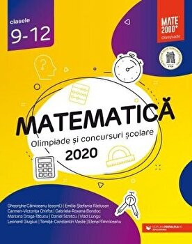 Matematica. Olimpiade si concursuri scolare 2020. Clasele 9-12/*** imagine elefant.ro