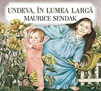 Undeva, in lumea larga/Maurice Sendak