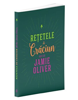 Retetele de Craciun ale lui Jamie Oliver/Jamie Oliver imagine elefant.ro 2021-2022