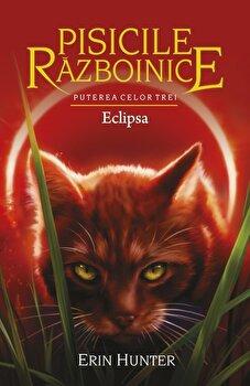 Pisicile Razboinice - Puterea celor trei. Cartea a XVI-a: Eclipsa/Erin Hunter