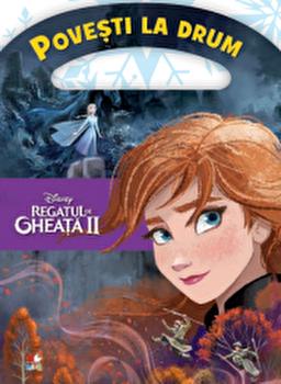 Disney. Regatul de gheata II. Povesti calatoare/***