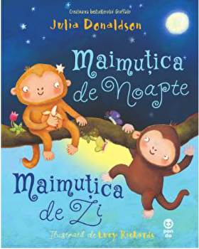 Maimutica de noapte, Maimutica de zi/Julia Donaldson
