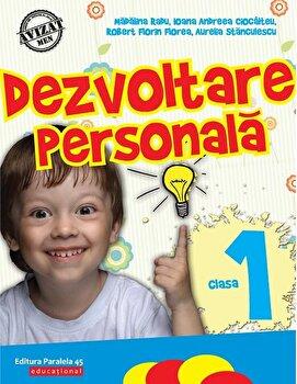 Dezvoltare personala. Clasa I/Madalina Radu, Ioana Andreea Ciocalteu, Robert Florin Florea, Aurelia Stanculescu poza cate