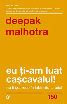 Eu ti-am luat cascavalul! ed. II/Depak Malhotra imagine elefant 2021